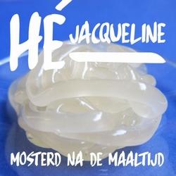 Mosterd Na De Maaltijd - He Jacqueline   CD-Single