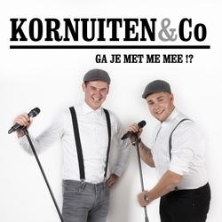 Kornuiten & Co - Ga Je Met Me Mee!?  CD-Single