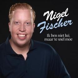 Nigel Fischer - Ik ben niet lui, maar te snel moe  CD-Single
