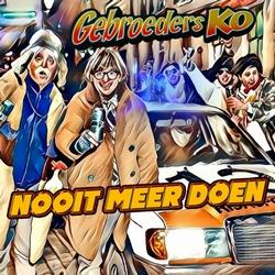 Gebroeders Ko - Nooit Meer Doen  CD-Single