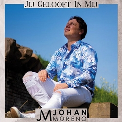 Johan Moreno - Jij gelooft in mij  CD-Single