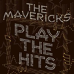 The Mavericks - Play the Hits  LP