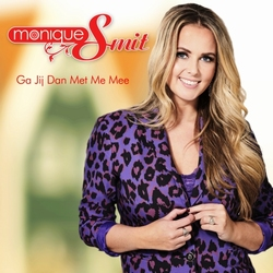 Monique Smit - Ga Jij Dan Met Me Mee  CD-Single