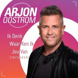 Arjon Oostrom - Ik Denk Waar Ken Ik Jou Van (Instagram)  CD-Single