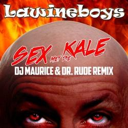 Lawineboys - Sex Met Die Kale (DJ Maurice & Dr Rude Remix)  CD-Single