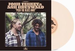 John Teskey and Ash Grunwald - Push the Blues the Away Ltd.  LP