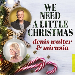 Denis Walter & Mirusia - We Need A Little Christmas   6 Tr. EP