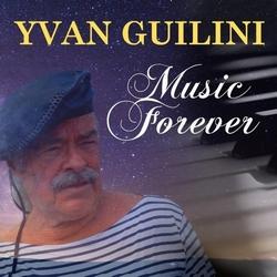 Yvan Guilini - Music Forever   CD
