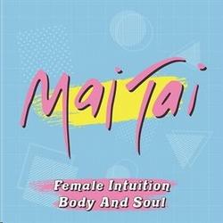 "Mai Tai - Female Intuition / Body and Soul  Ltd. Pink  7"""