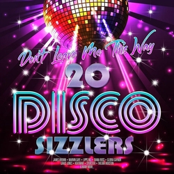 Don't Leave Me This Way - 20 Disco Sizzlers  LP2