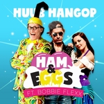 Huub Hangop - Ham & Eggs (ft. Bobbie Flexx)  CD-Single