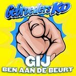 Gebroeders Ko - Gij Ben Aan De Beurt  CD-Single