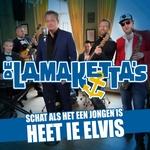 Lamaketta's - Schat Als Het Een Jongen Is Heet Ie Elvis  CD-Single