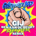 Gebroeders Ko - Gij Ben Aan De Beurt (Barry Fest Remix)  CD-Single