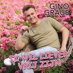 Gino Graus - ik wil liever vrij zijn  CD-Single