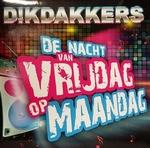 Dikdakkers - De nacht van vrijdag op maandag  CD-Single