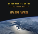 Boudewijn de Groot & The Dutch Eagles - Even weg  CD