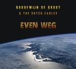 Boudewijn de Groot & The Dutch Eagles - Even weg  CD