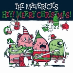 The Mavericks - Hey! Merry Christmas!  CD