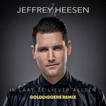 Jeffrey Heesen - Ik Laat Je Liever Alleen (Golddiggers Remix  CD-Single