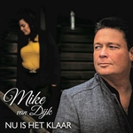 Mike van Dijk - Nu is niet klaar  CD-Single