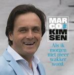 Marco Kimsen - Als ik morgen niet meer wakker wordt  CD-Single