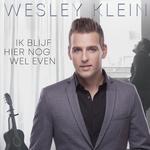 Wesley Klein - Ik Blijf Hier Nog Wel Even  CD-Single