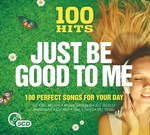 Just be Good To Me - 100 hits  CD5