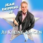 Jean Knipping Jr - Jij Kleine Jongen  CD-Single