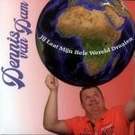 Dennis van Dam - Jij laat mijn hele wereld draaien  CD-Single
