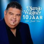 Django Wagner - 10 Jaar, Het Beste Van...  CD2