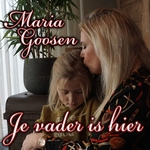 Maria Goosen - Je vader is hier  CD-Single