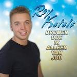 Roy Ketels - Dromen doe ik alleen van jou  CD-Single