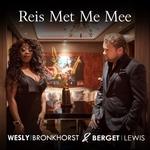 Wesly Bronkhorst & Berget Lewis - Reis met me mee  CD-Single