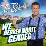 Tim Schalkx - We Hebben Nooit Genoeg  CD-Single