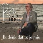 Ron van Hoof -  Ik denk dat ik je mis  CD-Single