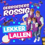 Gebroeders Rossig - Lekker Lallen  CD-Single