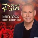 Robert Pater - Een roos geef ik aan jou  CD-Single