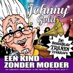 Johnny Gold - Een Kind Zonder Moeder   CD-Single