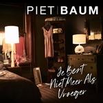 Piet Baum - Je Bent Niet Meer Als Vroeger  CD-Single