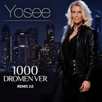 Yosee - 1000 Dromen Ver (Remix 2.0)   CD-Single