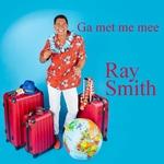 Ray Smith - Ga met me mee  CD-Single