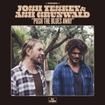 John Teskey and Ash Grunwald - Push the Blues the Away   CD