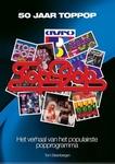 50 Jaar Toppop, Het verhaal van het populairste popprogramma  Boek