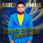 Marco Kraats - Had Ik Je Maar Nooit Gezien  CD-Single