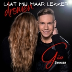 Gio Swikker - Laat mij maar lekker dromen  CD-Single